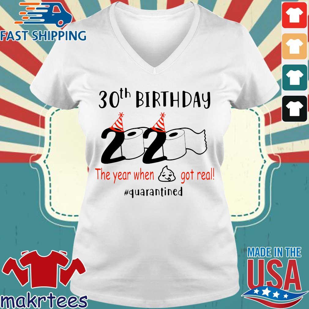 30th Birthday 1990 2020 The Year When Shit Got Real Quarantined Shirt Ladies V-neck trang