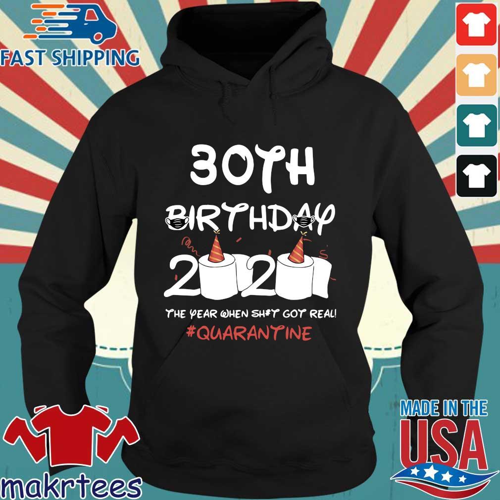30th Birthday 2020 The Year When Shit Got Real Quarantine Shirt Hoodie den