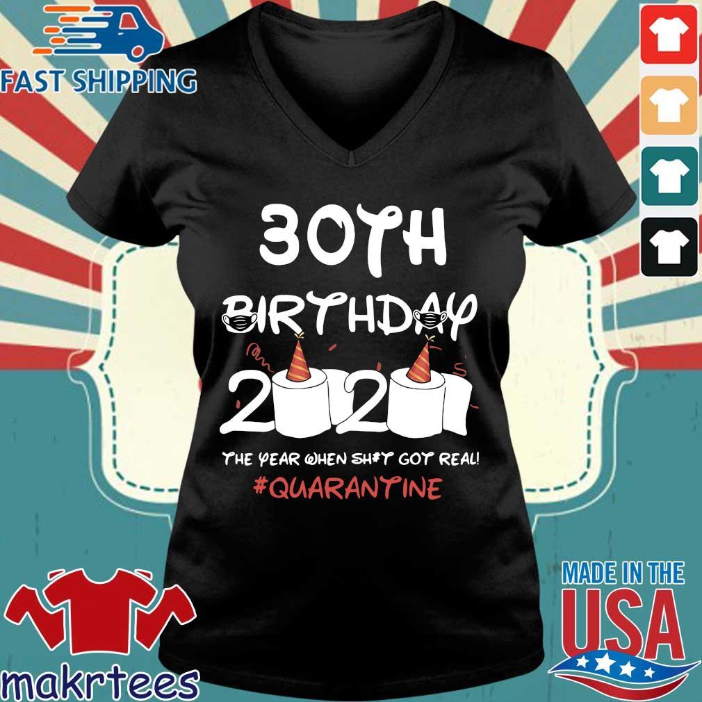30th Birthday 2020 The Year When Shit Got Real #Quarantine Shirt Ladies V-neck den