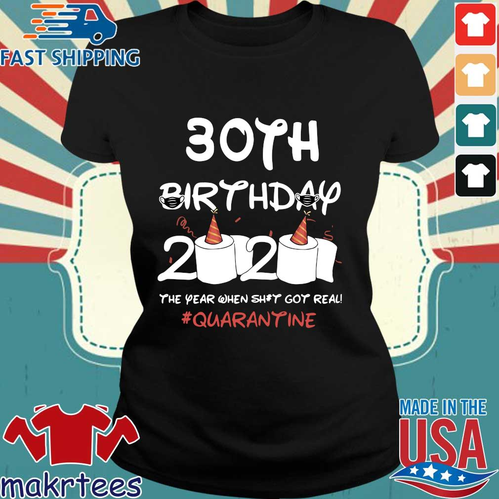 30th Birthday 2020 The Year When Shit Got Real #Quarantine Shirt Ladies den