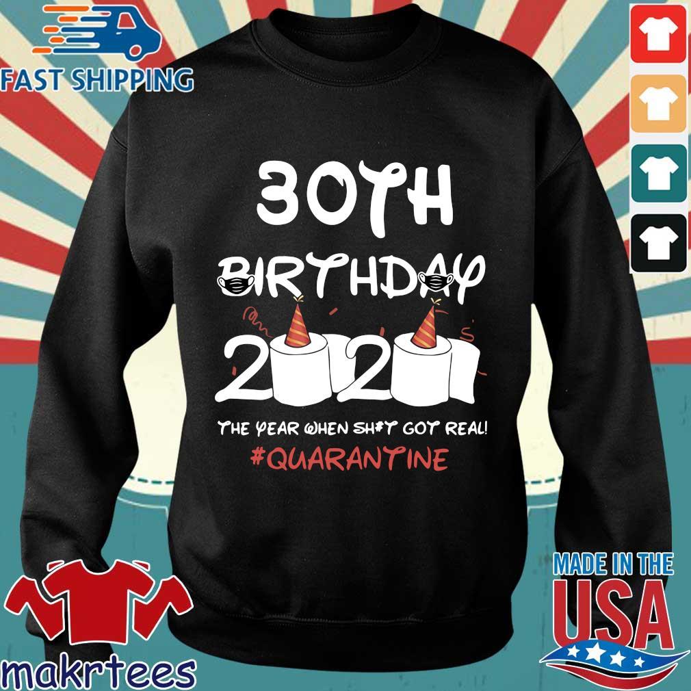30th Birthday 2020 The Year When Shit Got Real Quarantine Shirt Sweater den