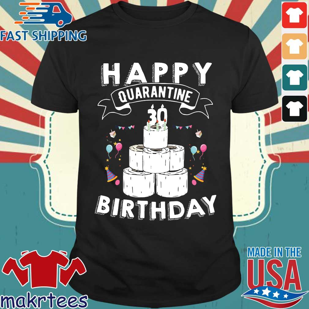 30th Birthday Gift Idea Born in 1990 Happy Quarantine Birthday 30 Years Old T Shirt Social Distancing Tee Shirts