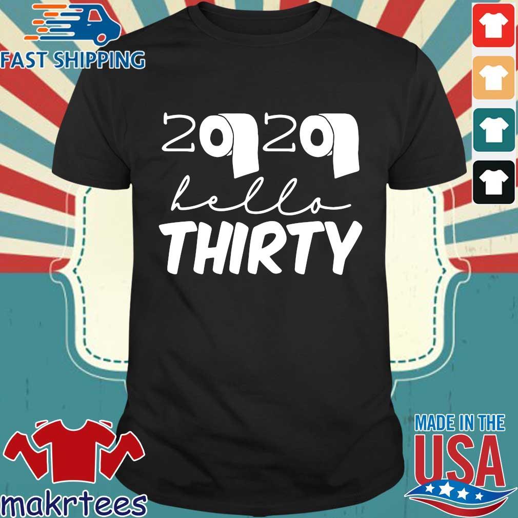 30th Birthday Quarantine 2020 Hello Thirty Shirt