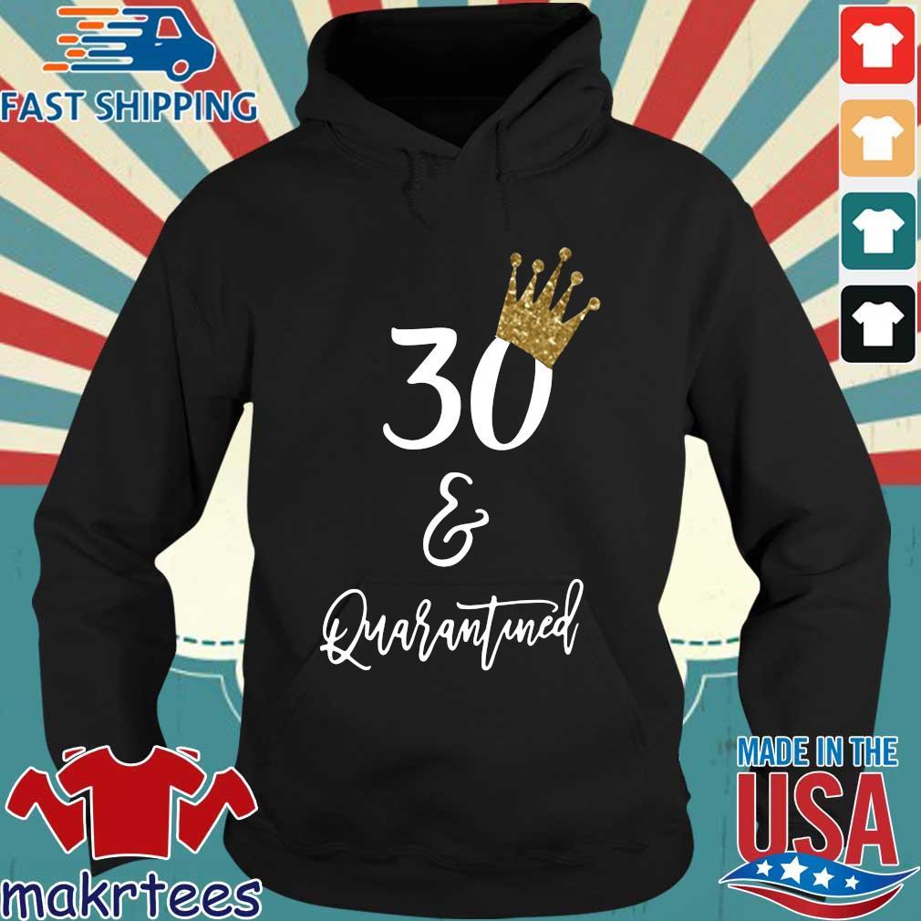 30th Birthday Quarantine Shirt Hoodie den