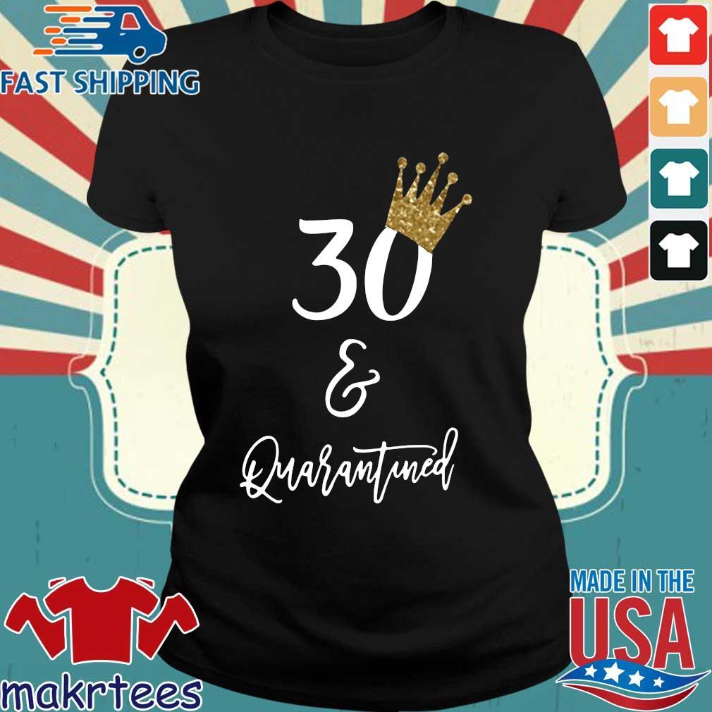 30th Birthday Quarantine Shirt Ladies den