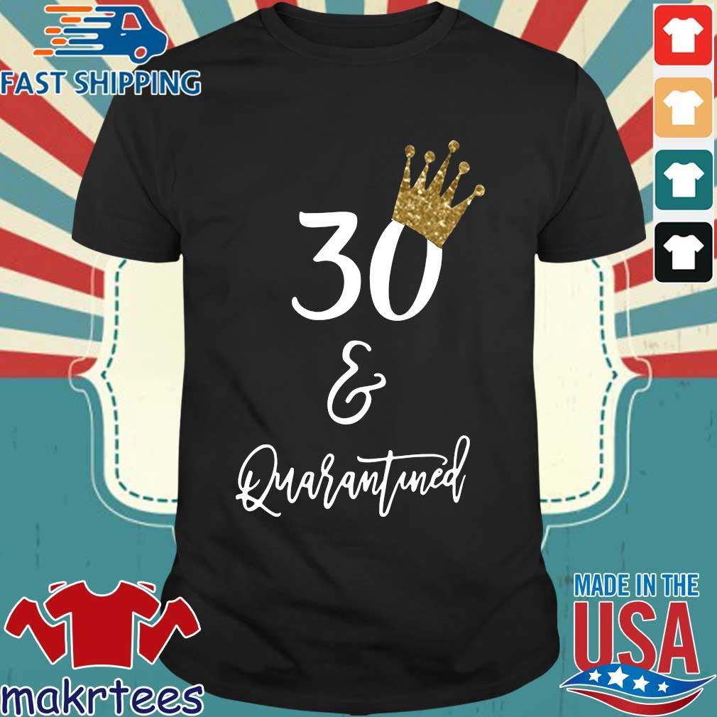 30th Birthday Quarantine Shirt