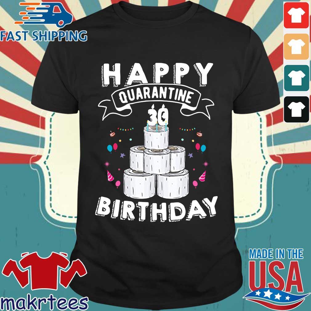 30th Happy Birthday Quarantined 2020 Gift Shirt