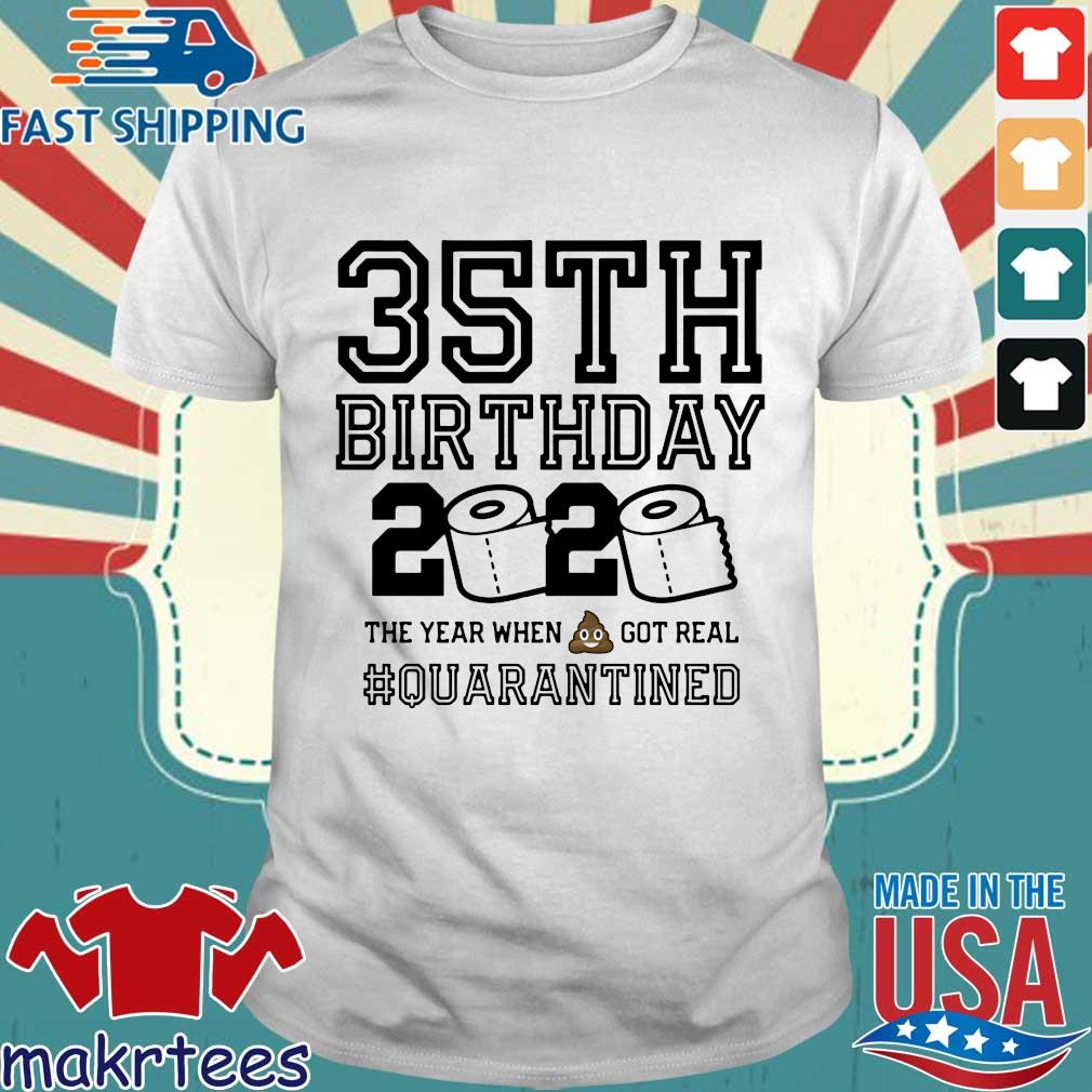 35th Birthday, 35th Birthday Quarantine Shirt, Year When Shit Got Real, 35th Birthday Gift, 35th Birthday Shirt