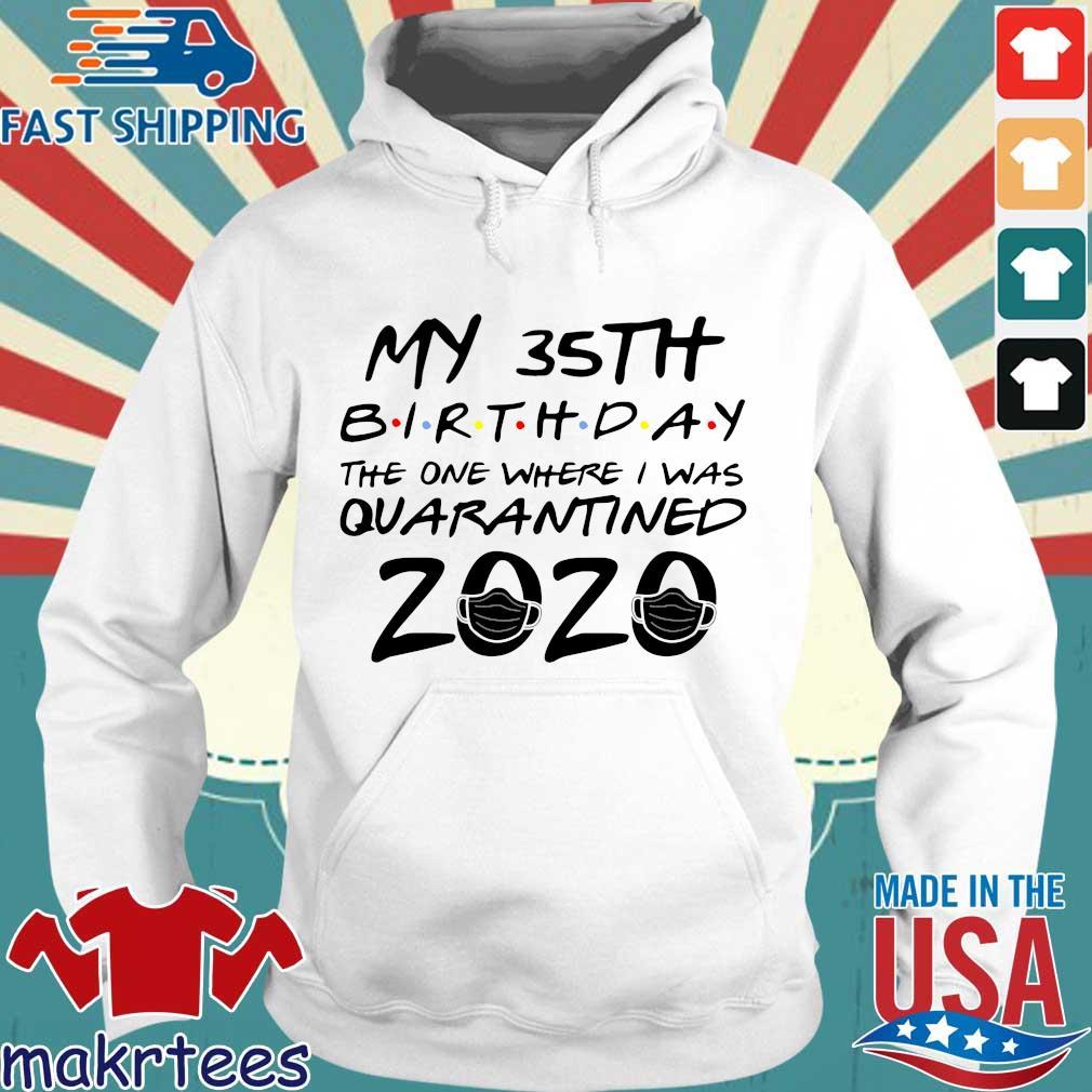 35th Birthday Quarantine Shirt – The One Where I Was Quarantined 2020 Tee Shirt Hoodie trang