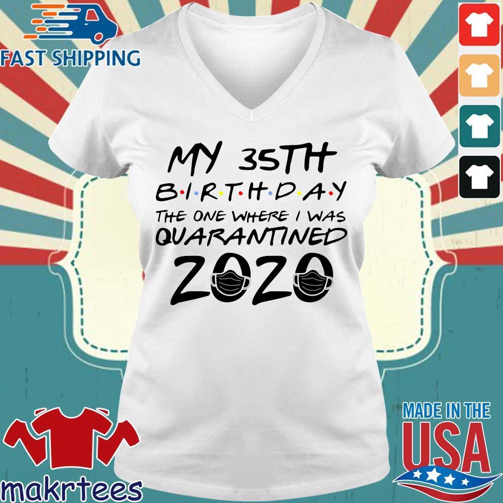 35th Birthday Quarantine Shirt – The One Where I Was Quarantined 2020 Tee Shirt Ladies V-neck trang