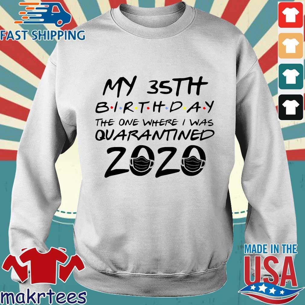 35th Birthday Quarantine Shirt – The One Where I Was Quarantined 2020 Tee Shirt Sweater trang