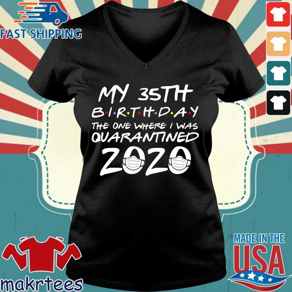 35th Birthday Quarantine T-Shirt – The One Where I Was Quarantined 2020 Tee Shirts Ladies V-neck den