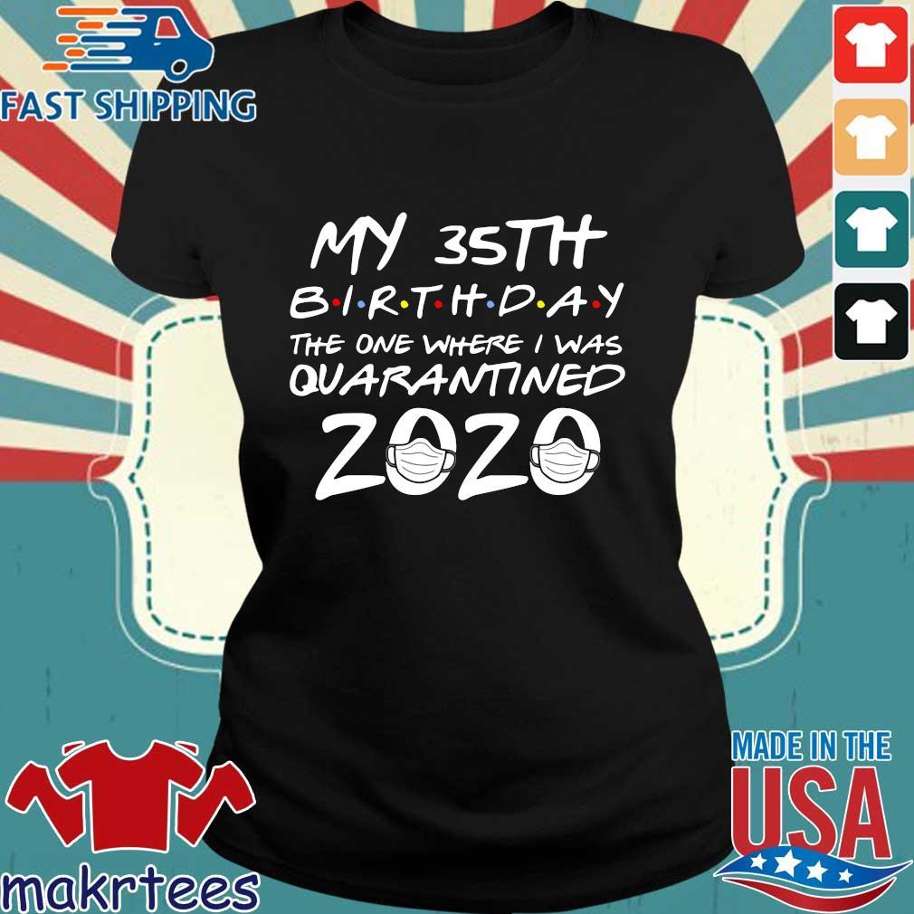 35th Birthday Quarantine T-Shirt – The One Where I Was Quarantined 2020 Tee Shirts Ladies den