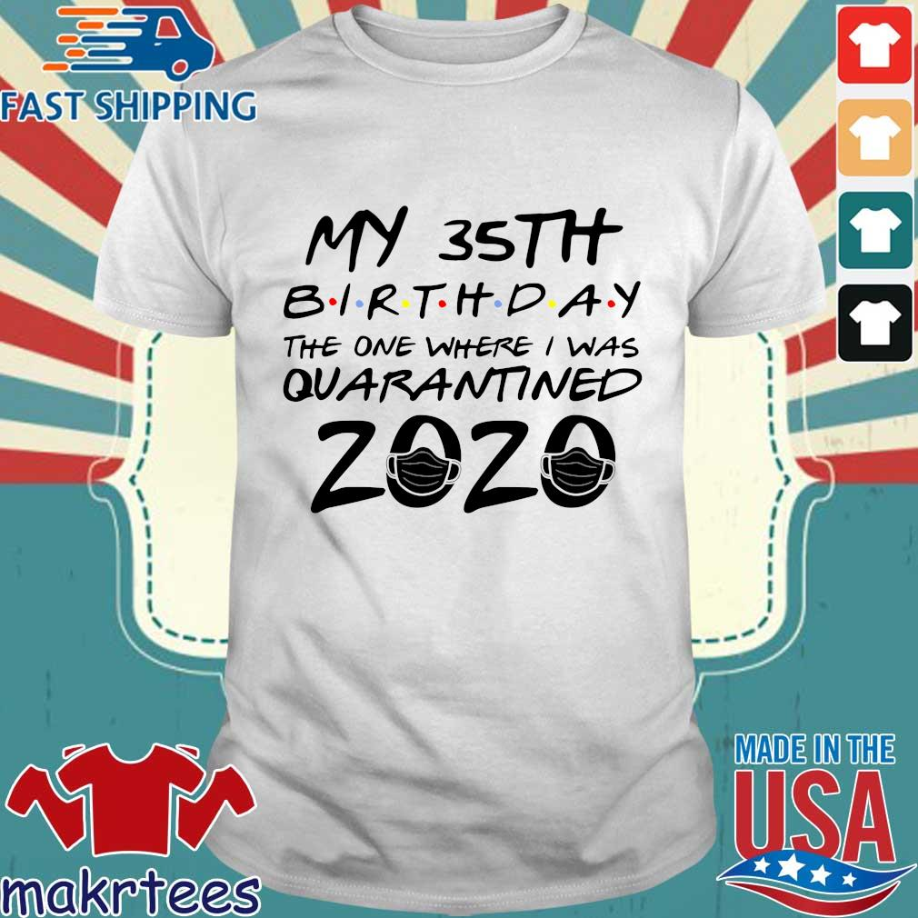 35th Birthday Quarantine TShirt – The One Where I Was Quarantined 2020 Tee Shirt