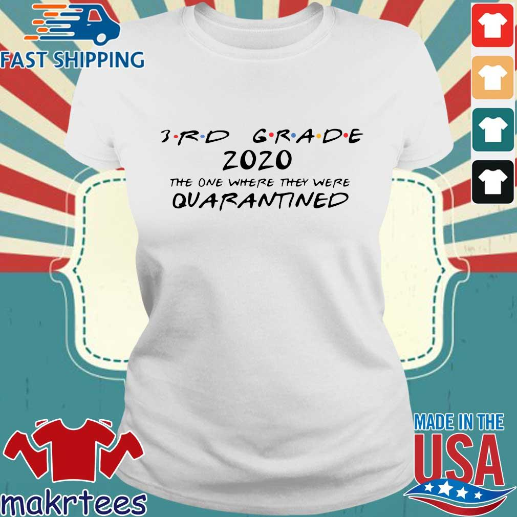 3rd Grade 2020 The One Where They Were Quarantined Shirt Ladies trang
