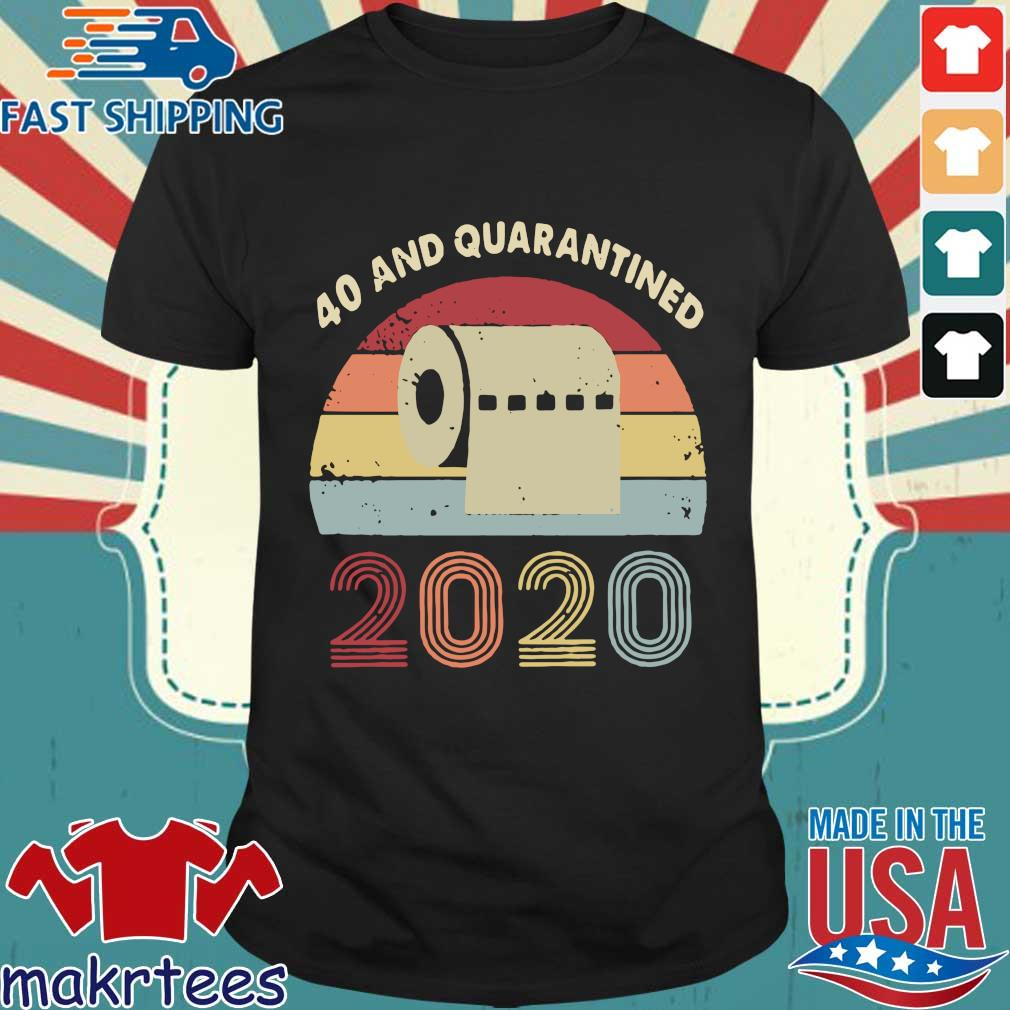 40th And Quarantined 2020 Toilet Paper Vintage Shirt