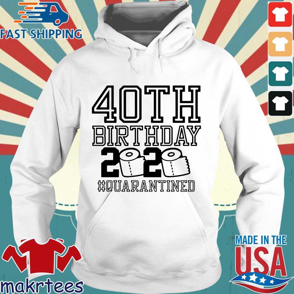 40th Birthday 2020 Toilet Paper Quarantined Shirt Hoodie trang