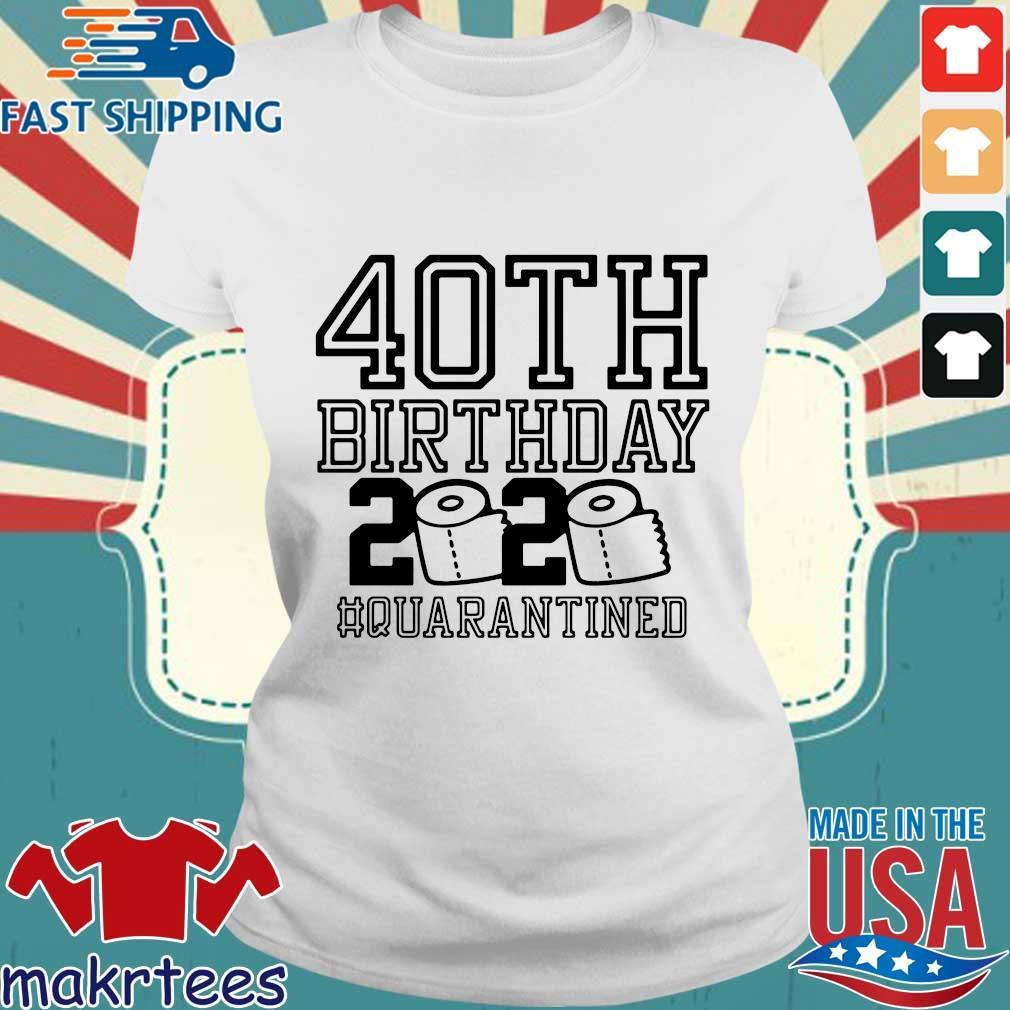 40th Birthday 2020 Toilet Paper Quarantined Shirt Ladies trang