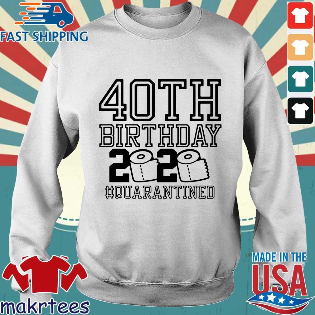 40th Birthday 2020 Toilet Paper Quarantined Shirt Sweater trang