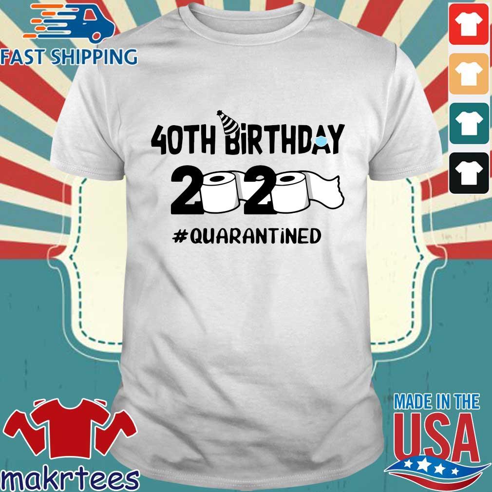 40th Birthday 2020 Toilet Paper Quarantined T-shirt