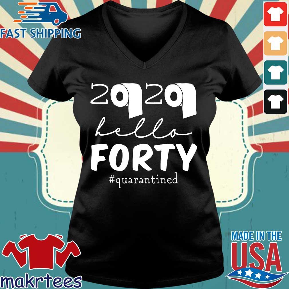 40th Birthday Quarantine 2020 Hello Forty Shirt Ladies V-neck den