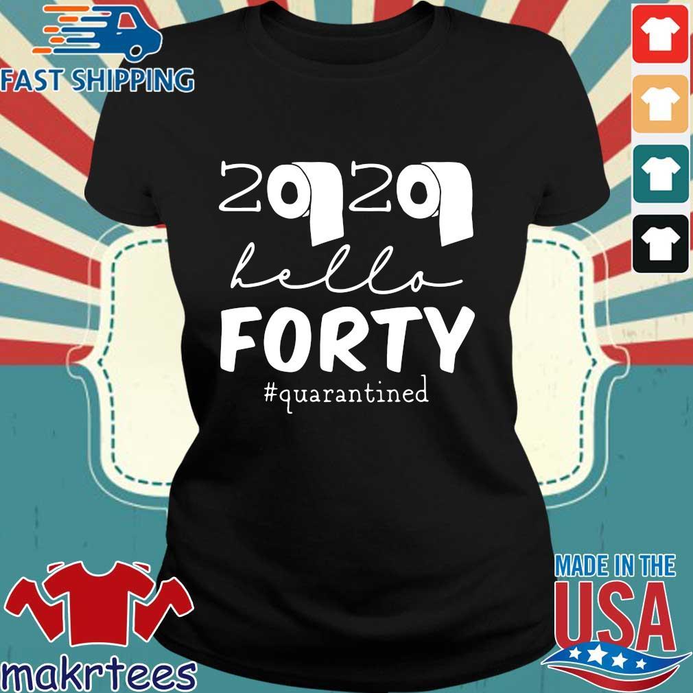 40th Birthday Quarantine 2020 Hello Forty Shirt Ladies den