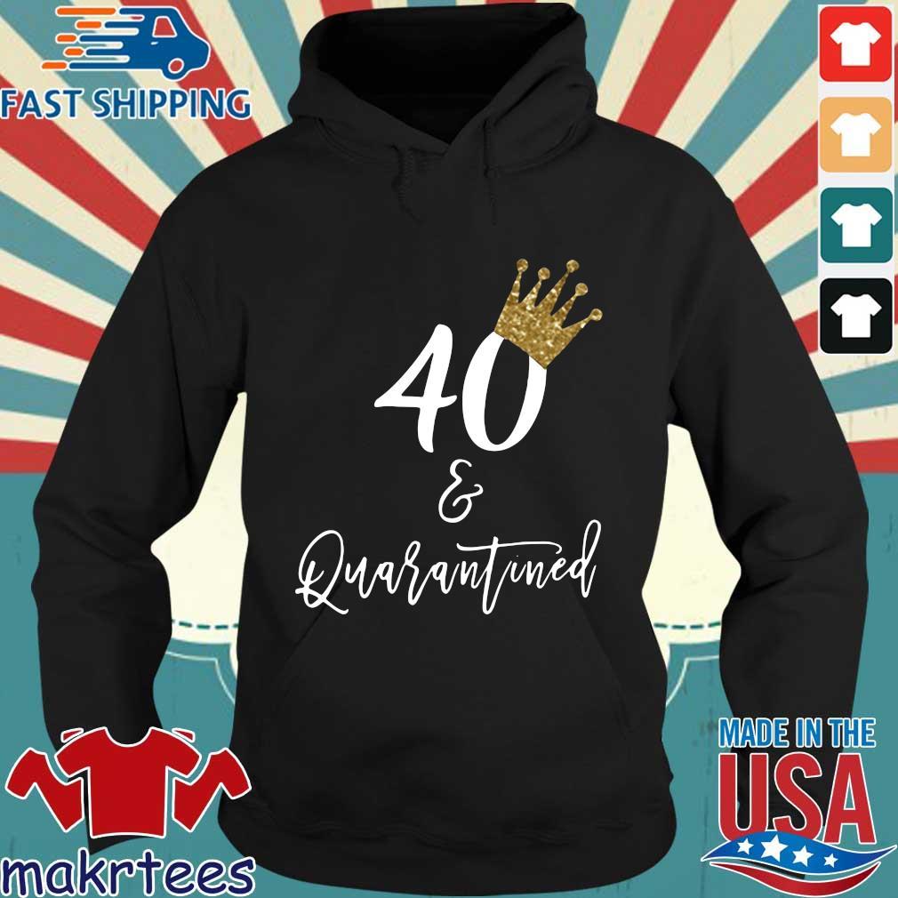 40th Birthday Quarantine Shirt Hoodie den
