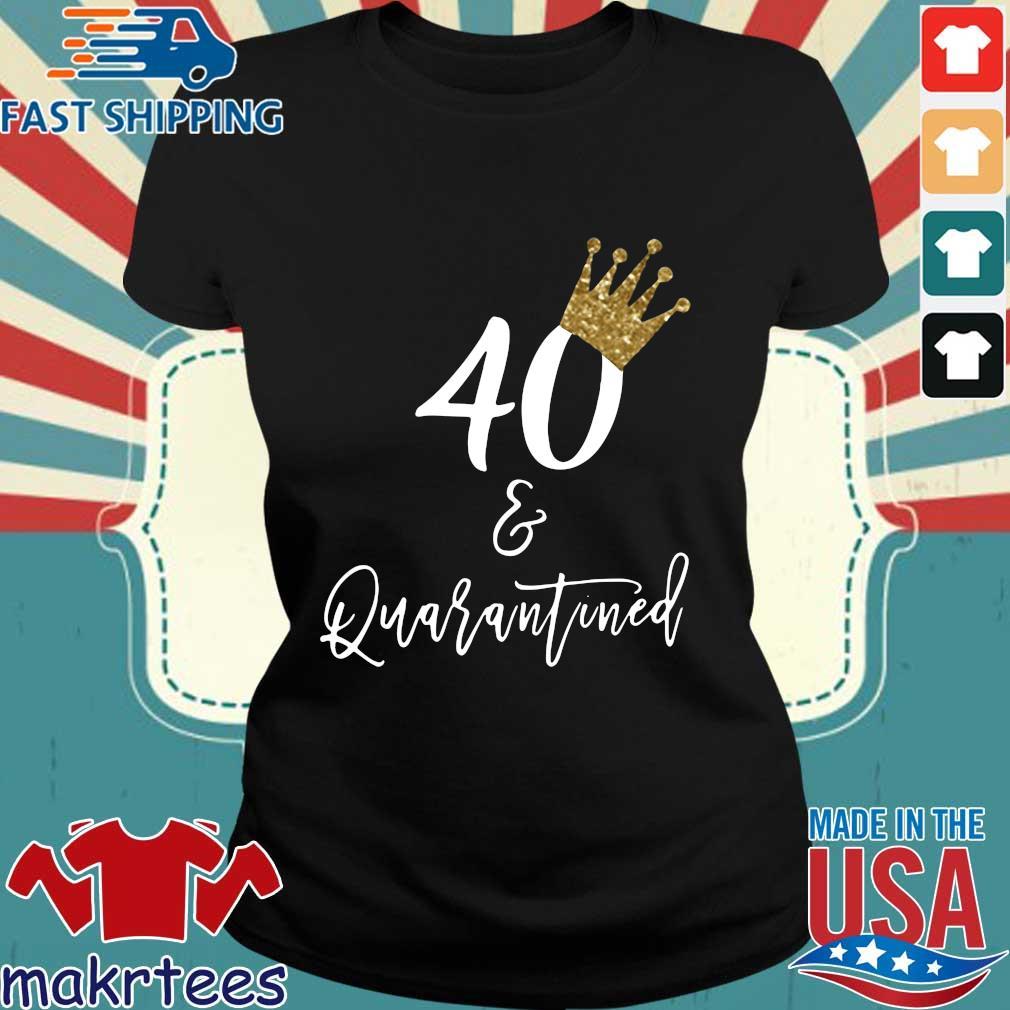 40th Birthday Quarantine Shirt Ladies den