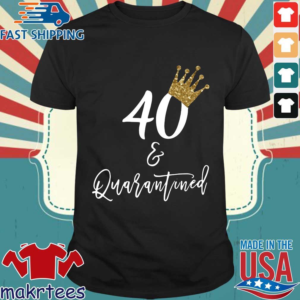 40th Birthday Quarantine Shirt