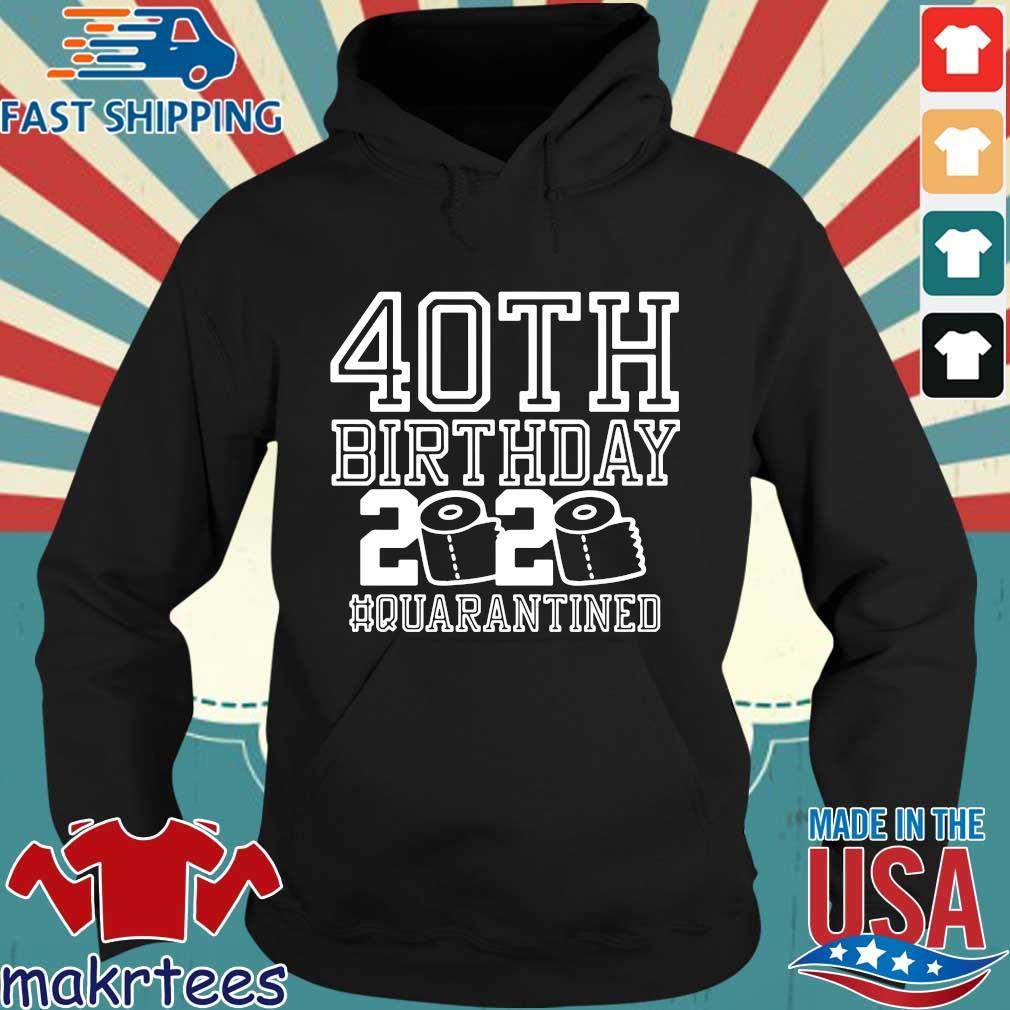 40th Birthday Quarantined 2020 Shirt Hoodie den
