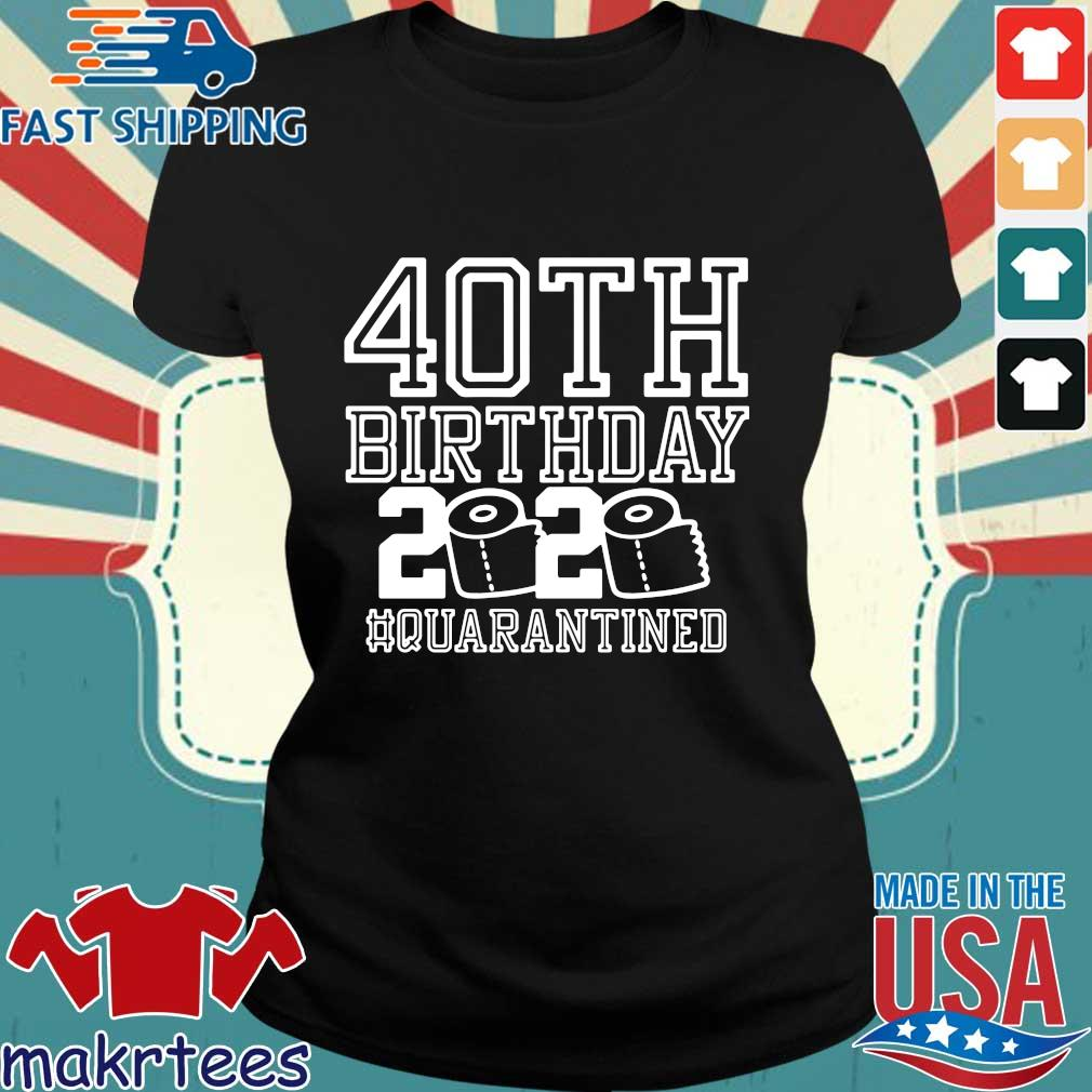40th Birthday Quarantined 2020 Shirt Ladies den
