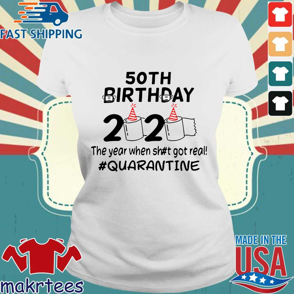 50th Birthday 2020 The Year When Got Real Quarantine Funny Toilet Paper Official TShirt Ladies trang