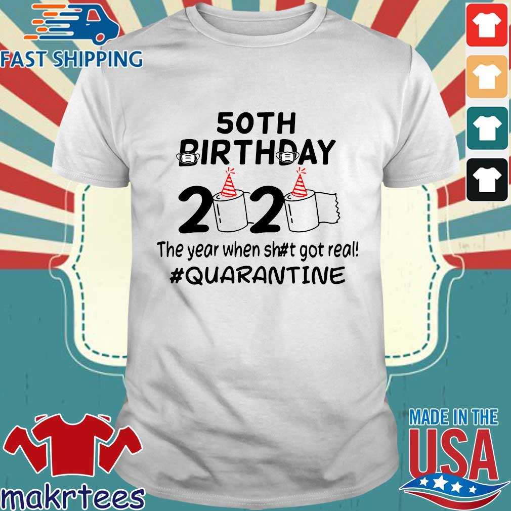 50th Birthday 2020 The Year When Got Real Quarantine Funny Toilet Paper Official TShirt