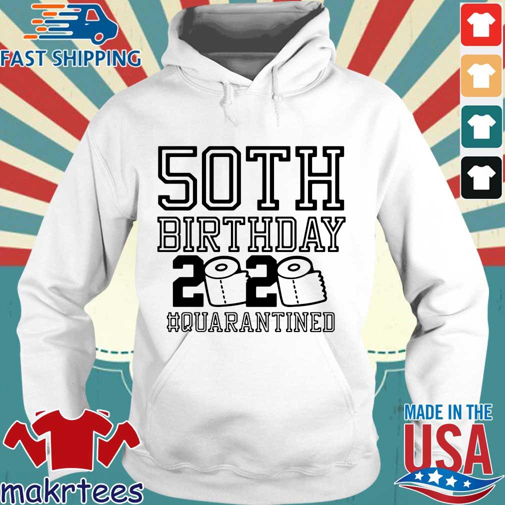 50th Birthday 2020 Toilet Paper Quarantined Shirt Hoodie trang