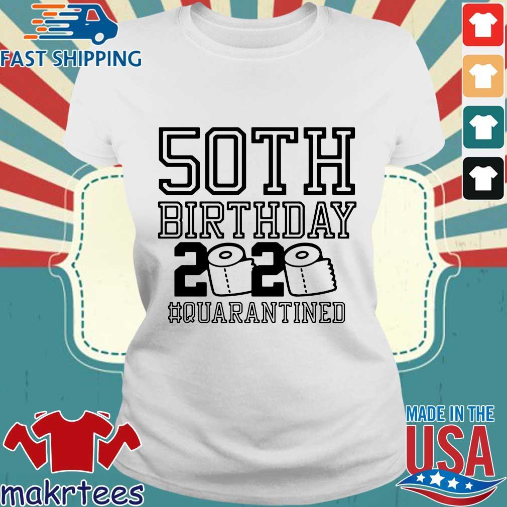 50th Birthday 2020 Toilet Paper Quarantined Shirt Ladies trang