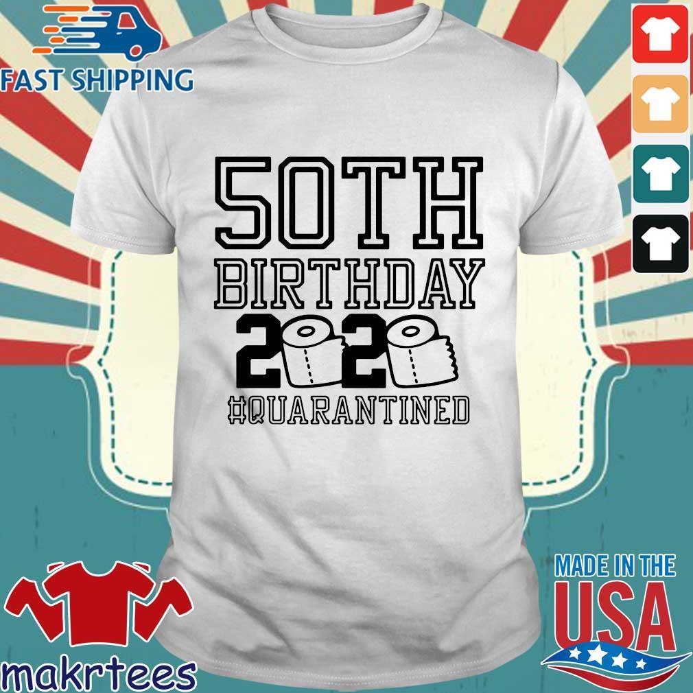 50th Birthday 2020 Toilet Paper Quarantined Tee Shirt