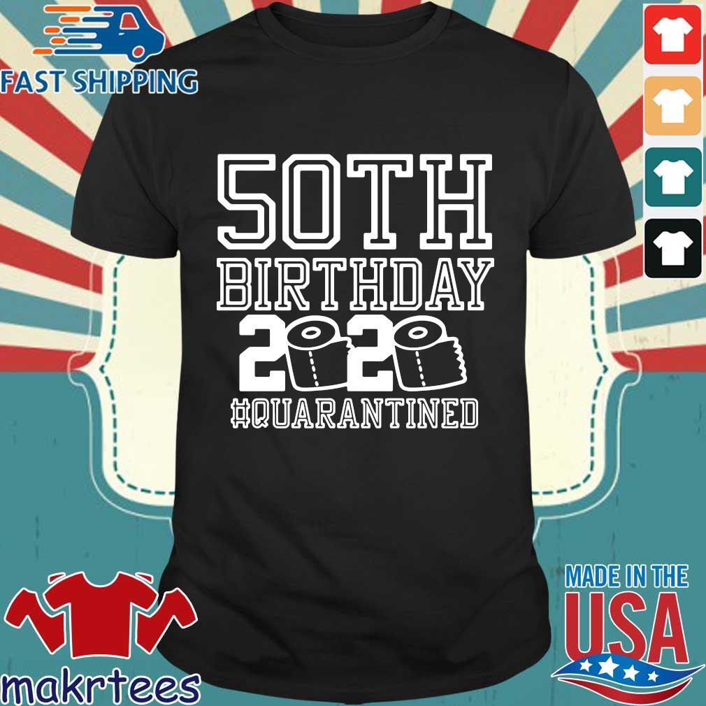 50th Birthday Quarantined 2020 Shirt