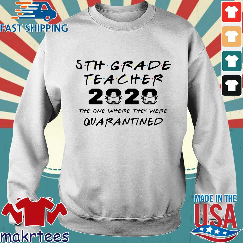 5th Grade Teacher 2020 The One Where They Were Quarantined Shirt Sweater trang