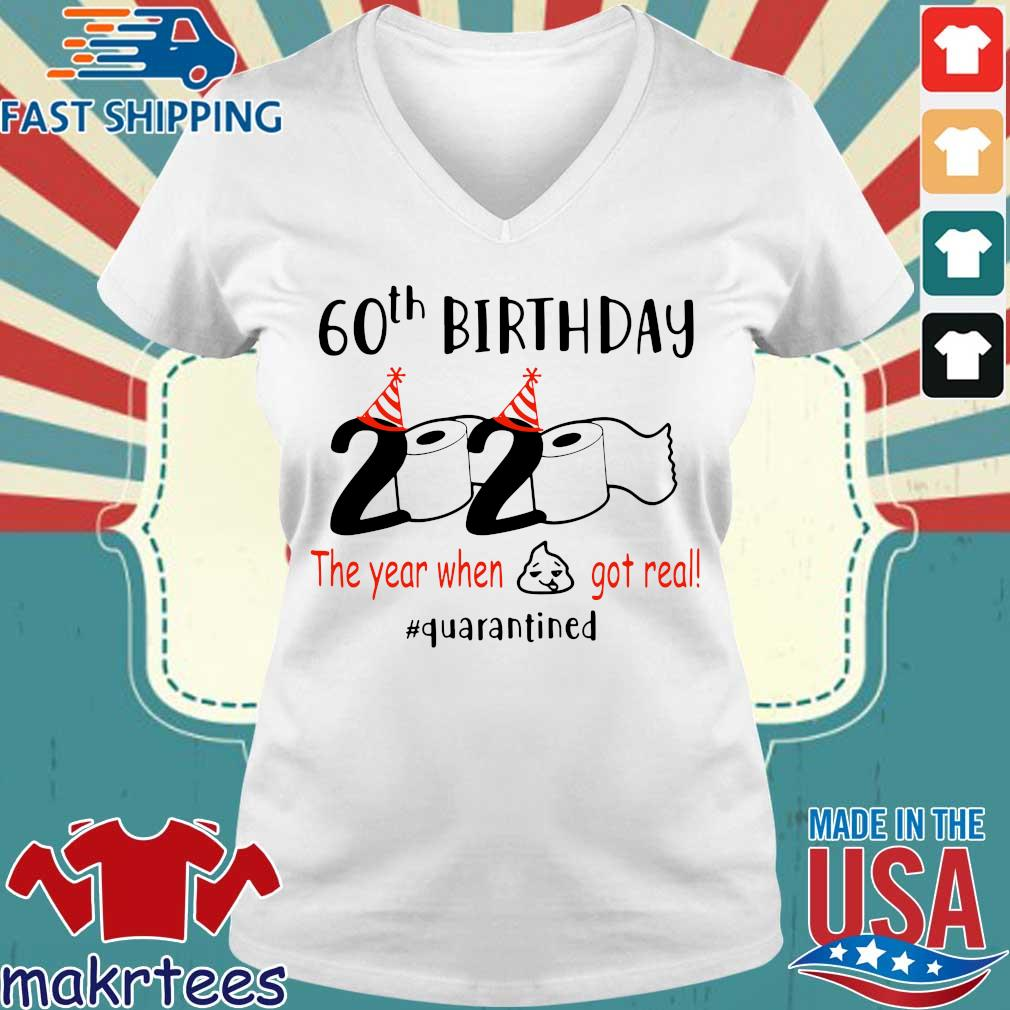 60th Birthday 1960 2020 The Year When Shit Got Real Quarantined Tee Shirt Ladies V-neck trang