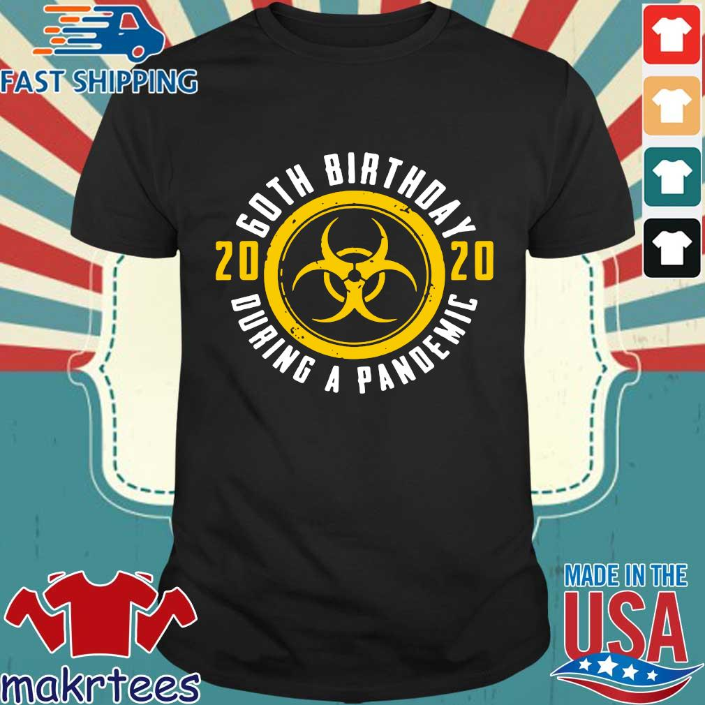 60th Birthday 2020 During A Pandemic Tee Shirts