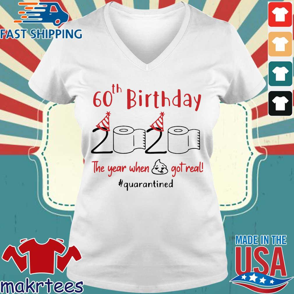 60th Birthday 2020 The Year When Shit Got Real Quarantined Shirt Ladies V-neck trang