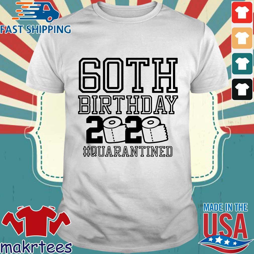 60th Birthday 2020 Toilet Paper Quarantined Shirt