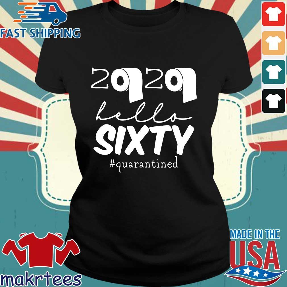 60th Birthday Quarantine 2020 Hello Sixty Shirt Ladies den