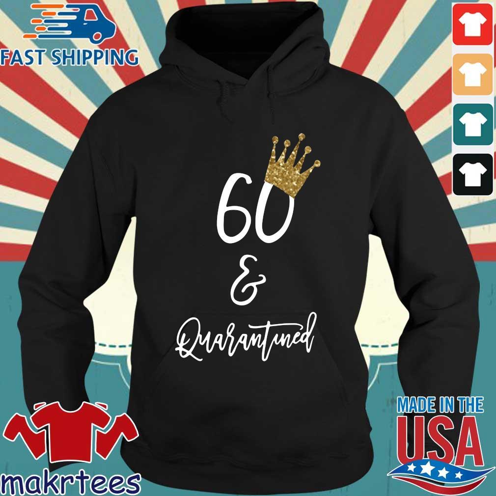 60th Birthday Quarantine Shirt Hoodie den
