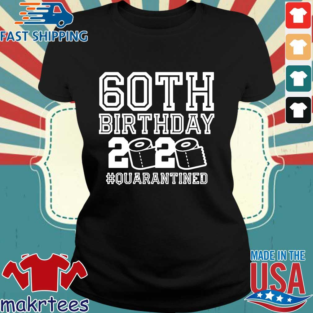 60th Birthday – Quarantine Shirt – The One Where I Was Quarantined 60th 2020 Birthday Shirts Ladies den