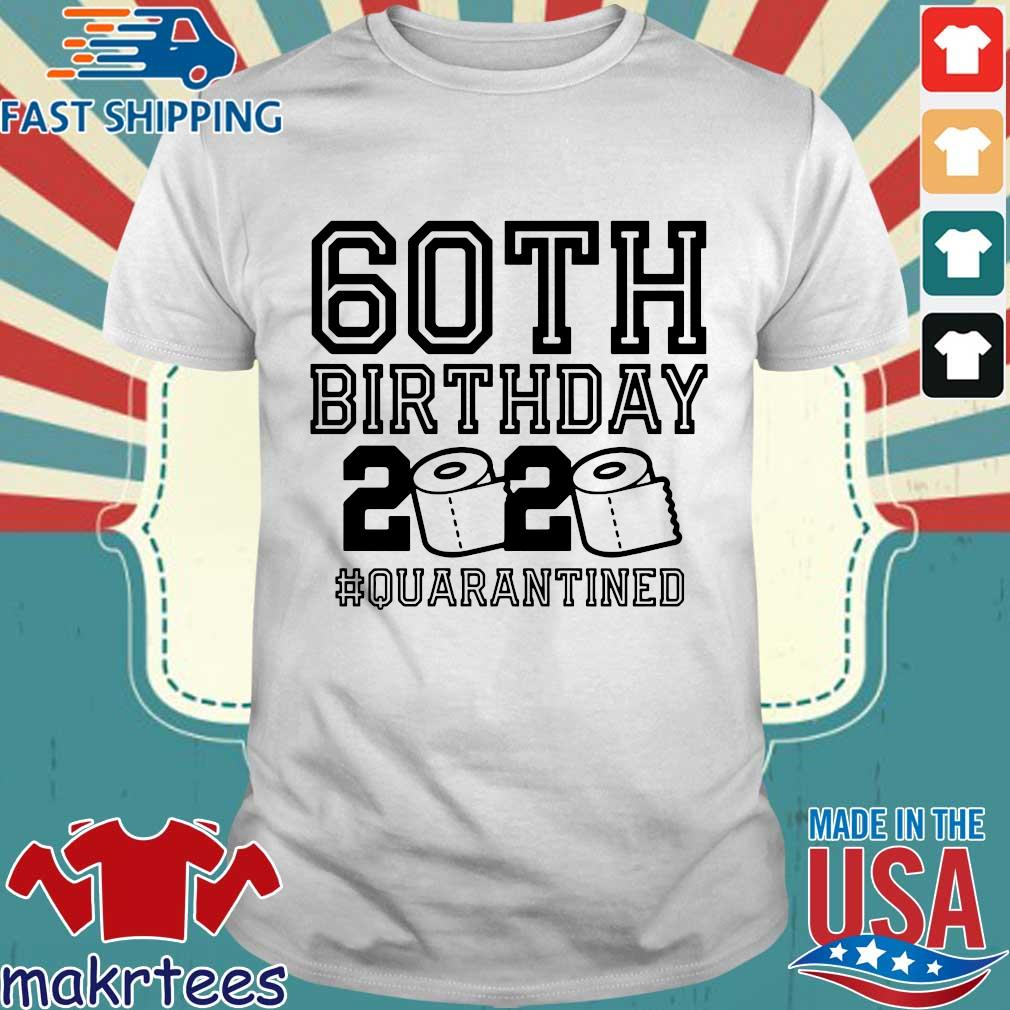 60th Birthday Shirt, The One Where I Was Quarantined 2020 T-Shirt Quarantine For Tee Shirts