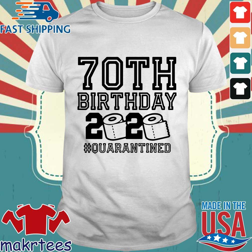 70th Birthday 2020 Toilet Paper Quarantine Shirt
