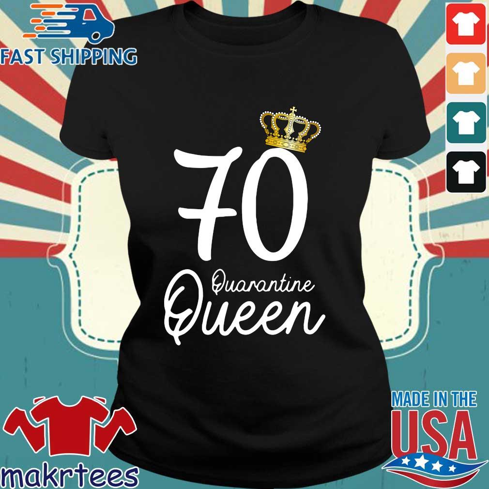 70th Birthday Quarantine Queen Social Distancing Shirt Ladies den
