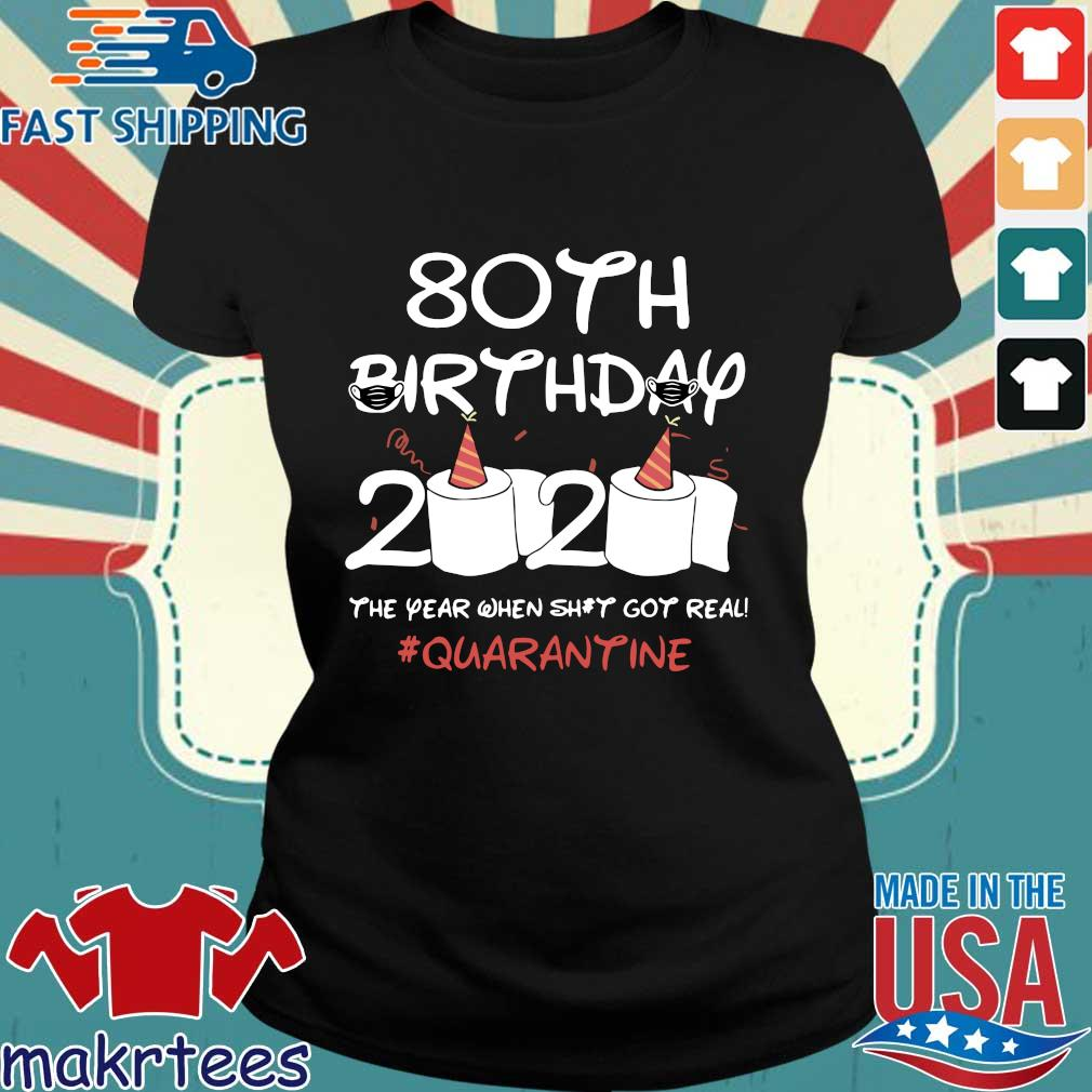 80th Birthday 2020 T-Shirt – The Year When Shit Got Real Quarantined Shirt Social Distancing Ladies den