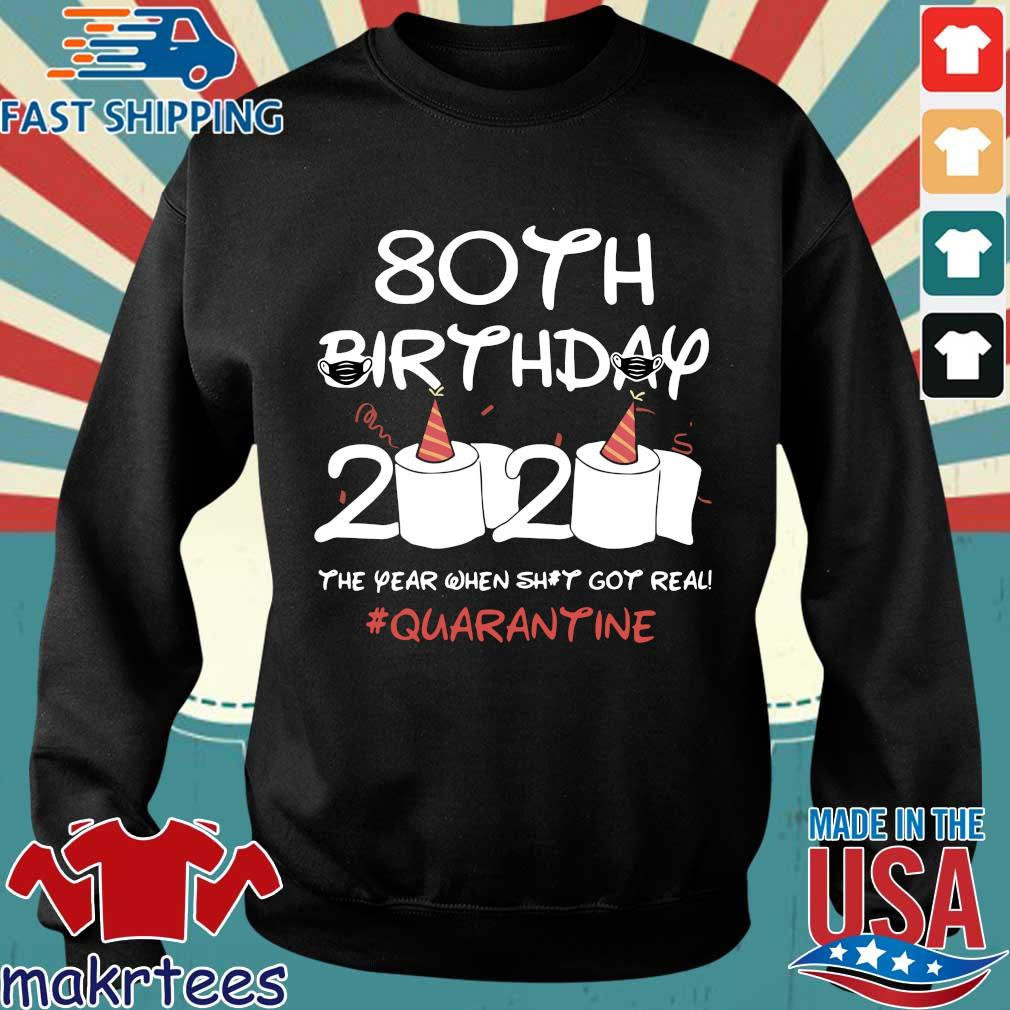 80th Birthday 2020 T-Shirt – The Year When Shit Got Real Quarantined Shirt Social Distancing Sweater den
